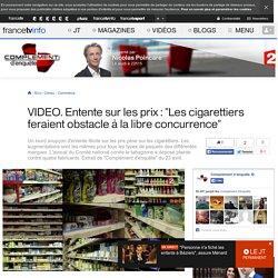 """Entente sur les prix : """"Les cigarettiers feraient obstacle à la libre concurrence"""""""
