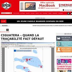 LA DEPECHE_PF 04/02/16 Ciguatera - Quand la traçabilité fait défaut