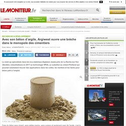 Avec son béton d'argile, Argiwest ouvre une brèche dans le monopole des cimentiers - 12/07/16
