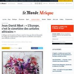 Jean-David Nkot: «L'Europe, c'est le cimetière des artistes africains»