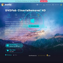 DVDFab CinaviaRemoval HD, the first lossless Cinavia Removal solution to remove Cinavia Audio watermarks.