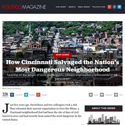 How Cincinnati Salvaged the Nation's Most Dangerous Neighborhood