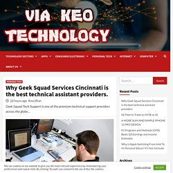 Why Geek Squad Services Cincinnati is the best technical assistant providers