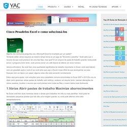 Cinco Pesadelos Excel e como solucioná-los