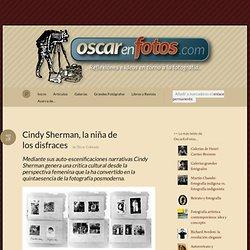 Cindy Sherman, la niña de los disfraces « Oscar en Fotos