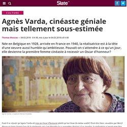 Agnès Varda, cinéaste géniale mais tellement sous-estimée