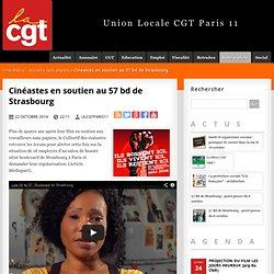 Cinéastes en soutien au 57 bd de Strasbourg - Union Locale CGT Paris 11