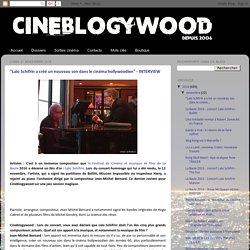 """CINEBLOGYWOOD: """"Lalo Schifrin a créé un nouveau son dans le cinéma hollywoodien"""" - INTERVIEW"""