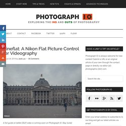 Cineflat : A Nikon Flat Picture Control for Cinematography