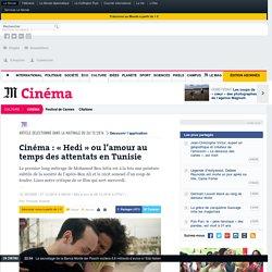 Cinéma : «Hedi» ou l'amour au temps des attentats en Tunisie
