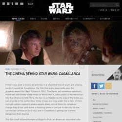 The Cinema Behind Star Wars: Casablanca