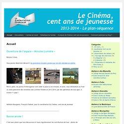 Le Cinéma, cent ans de jeunesse 2013-2014