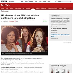 US cinema chain AMC set to allow customers to text during films