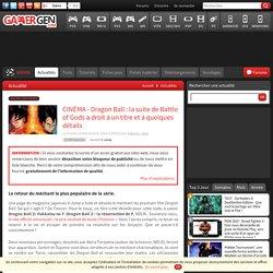 CINÉMA - Dragon Ball: la suite de Battle of Gods a droit à un titre et à quelques détails
