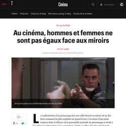 Au cinéma, hommes et femmes ne sont pas égaux face aux miroirs - Vu sur le net