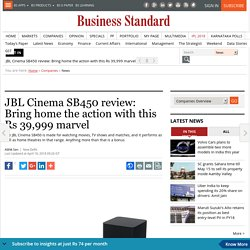 JBL Cinema SB450 review: Bring home the action with this Rs 39,999 marvel