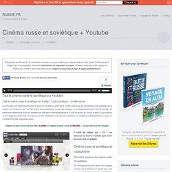 Cinéma russe et soviétique + Youtube