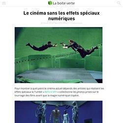 Le cinéma sans les effets spéciaux numériques