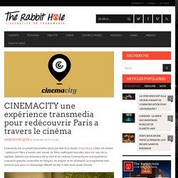 CINEMACITY une expérience transmedia pour redécouvrir Paris a travers le cinéma