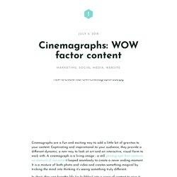 Cinemagraphs: WOW factor content — Interactive Schools