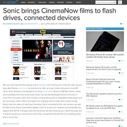 Sonic brings CinemaNow films to flash drives, connected devices