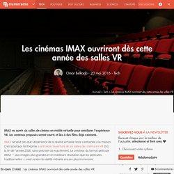 Les cinémas IMAX ouvriront dès cette année des salles VR - Tech