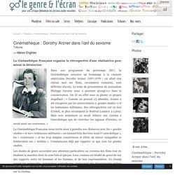 Cinémathèque : Dorothy Arzner dans l'œil du sexisme - le genre et l'écran