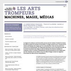 """La Cinémathèque française : """"Trucs et illusions : quand la magie rencontre le cinéma"""""""