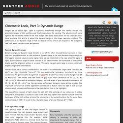 Cinematic Look, Part 3: Dynamic Range