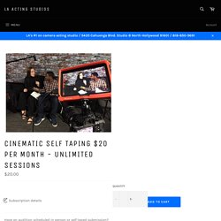 Cinematic self taping $20 per month - unlimited sessions