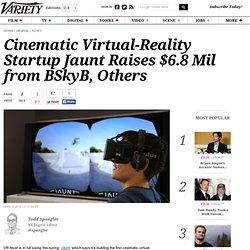 Cinématique de réalité virtuelle démarrage Jaunt soulève $ 6,8 Mil de BSkyB, Autres