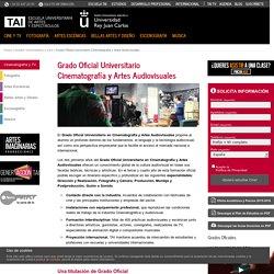 Grado Cinematografía - Grado Oficial Universitario en Cinematografía y Artes Audiovisuales - Escuela Universitaria TAI