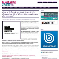 """Cuarto Taller Gratuito de Apreciación Cinematográfica """"Cine latinoamericano a dos tiempos"""""""