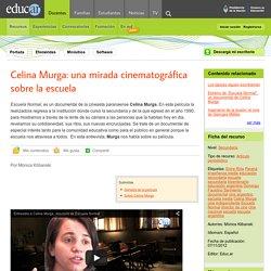 Celina Murga: una mirada cinematográfica sobre la escuela