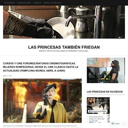 Criaturas cinematográficas. Mujeres rompedoras, desde el cine clásico hasta la actualidad (Pamplona-Iruñea, abril a junio)