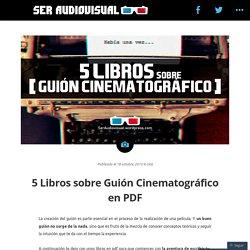 5 Libros sobre Guión Cinematográfico en PDF