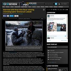 Emmanuel Lubezki: 'Digital gave me something I could never have done on film': Digital Photography Review