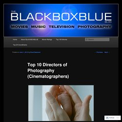 Top 10 Directors of Photography (Cinematographers)
