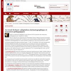Au revoir là-haut : adaptation cinématographique et ressources pédagogiques-Lettres-Éduscol