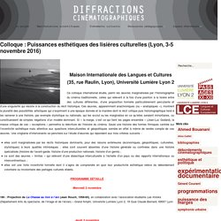 Colloque : Puissances esthétiques des lisières culturelles (Lyon, 3-5 novembre 2016) – Diffractions cinematographiques