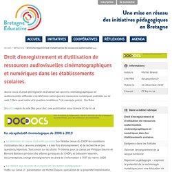 Droit d'enregistrement et d'utilisation de ressources audiovisuelles cinématographiques et numériques dans les établissements scolaires. - Bretagne Éducative