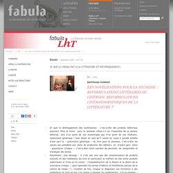 Les novélisations pour la jeunesse: reformulations littéraires du cinémaou reformulations cinématographiques de la littérature? (LhT Fabula)