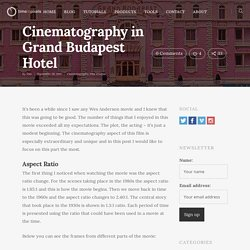 Cinematography in Grand Budapest Hotel - Time in Pixels