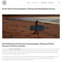 Drone Aerial Cinematography, Filming & Video Services Victoria