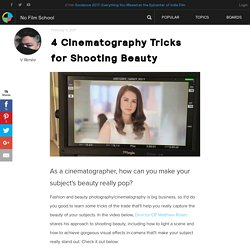 4 Cinematography Tricks for Shooting Beauty