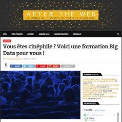 Vous êtes cinéphile ? Voici une formation Big Data pour vous ! – After the Web