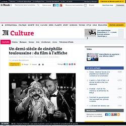 Un demi-siècle de cinéphilie toulousaine : du film à l'affiche