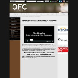 The Canadian Film Centre :: What We Do - Cineplex Entertainment Film Program