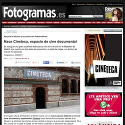 Nace Cineteca, espacio de cine documental