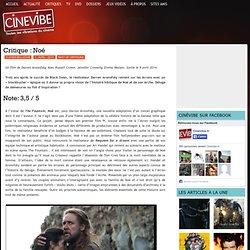 Cinévibe toutes les vibrations du Cinéma » Blog Archive » Critique : Noé